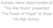 "Actress, Karen Abercrombie of ""The War Room"" presented ""The Power of Prayer"" at Snow Hill High School."